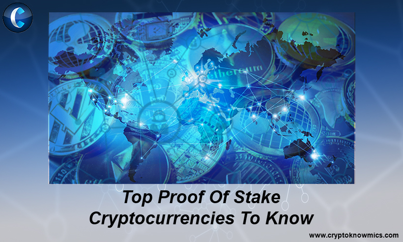 Top Proof Of Stake Cryptocurrencies To Know